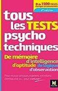 Tous les tests psychotechniques, mémoire, intelligence, aptitude, logique, observation - Concours