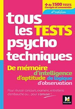 Livres Couvertures de Tous les tests psychotechniques, mémoire, intelligence, aptitude, logique, observation - Concours