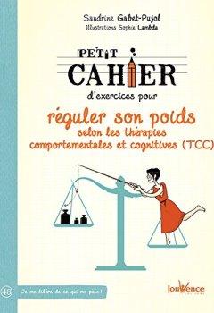 Livres Couvertures de Petit cahier d'exercices pour réguler son poids selon les thérapies comportementales et cognitives