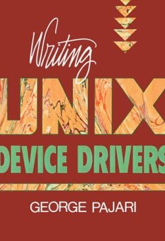 Livres Couvertures de Writing UNIX Device Drivers by George Pajari (1991-11-25)