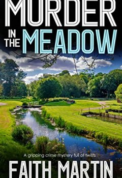 Livres Couvertures de MURDER IN THE MEADOW a gripping crime mystery full of twists (English Edition)