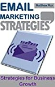 Email Marketing Strategies: Strategies for Business Growth (English Edition)