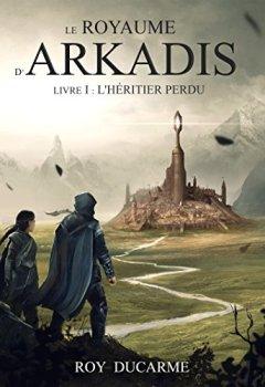 Livres Couvertures de Le Royaume d'Arkadis: Livre I, L'héritier perdu