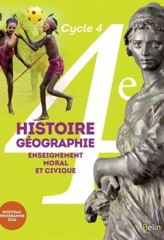 Livres Couvertures de Histoire-Géographie, enseignement moral et civique 4e cycle 4 : livre de l'élève - Grand format - Nouveau programme 2016