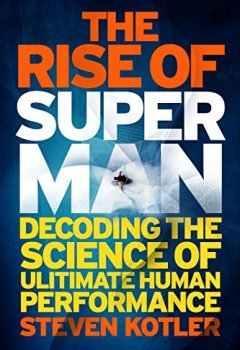 Livres Couvertures de The Rise of Superman: Decoding the Science of Ultimate Human Performance (English Edition)