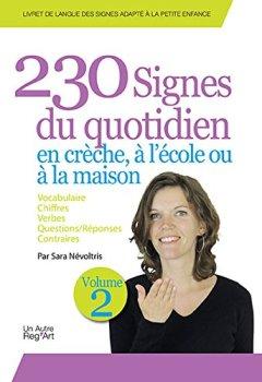 Livres Couvertures de 230 signes du quotidien en crèche, à l'école ou à la maison : Volume 2