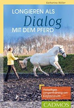 Buchdeckel von Longieren als Dialog mit dem Pferd: Vielseitiges Longen-Training am Kappzaum (Reiterpraxis)