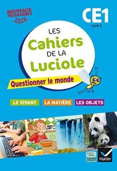 Livres Couvertures de Les cahiers de la Luciole CE1 éd. 2016 Questionner le monde du vivant, de la matière et des objets
