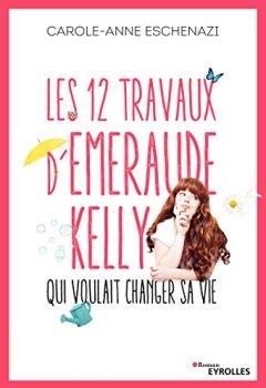 Livres Couvertures de Les 12 travaux d'Emeraude Kelly qui voulait changer sa vie