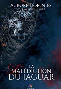 Livres Couvertures de La malédiction du jaguar: Entre ses griffes, T4