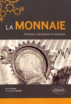 Livres Couvertures de La Monnaie Fonctions Mécanismes et Évolutions