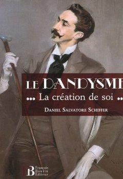 Livres Couvertures de Le dandysme : La création de soi