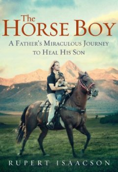 Livres Couvertures de The Horse Boy: A Father's Miraculous Journey to Heal His Son