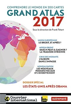 Livres Couvertures de Grand atlas 2017 : Comprendre le monde en 200 cartes