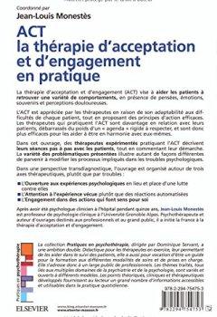 Livres Couvertures de ACT la thérapie d'acceptation et d'engagement en pratique: Les séances détaillées pas à pas ; Des situations cliniques multiples ; Une approche par processus