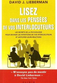 Livres Couvertures de Lisez dans les pensées de vos interlocuteurs : Les secrets de la psychologie pour deviner les intentions de vos interlocuteurs et anticiper leurs réactions