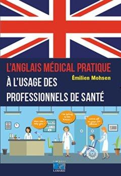 Livres Couvertures de L'anglais médical pratique à l'usage des professionnels de santé