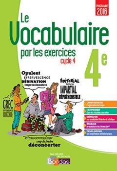 Livres Couvertures de Le vocabulaire par les exercices 4e