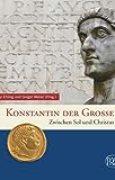 Konstantin der Große. Zwischen Sol und Christus (Zaberns Bildbände zur Archäologie) von Kay Ehling (24. November 2011) Gebundene Ausgabe