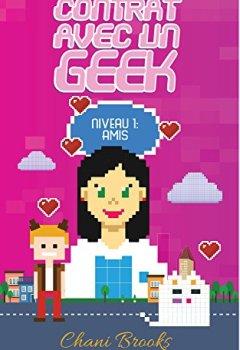 Livres Couvertures de Contrat avec un Geek - Niveau 1 Amis: Une new romance geek et feel good. Passez au niveau supérieur de la comédie romantique et de la chicklit ! Intégrale missions1,2,3&bonus