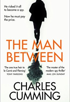 Livres Couvertures de The Man Between: The gripping new spy thriller you need to read in 2018
