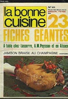 Livres Couvertures de LA BONNE CUISINE - N°25 : 23 FICHES GEANTES - A TABLE CHEZ LASSERRE, A.M. PEYSSON ET EN ALSACE.