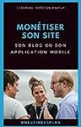 Monétiser son site, son blog ou son application mobile (On Business Plan)