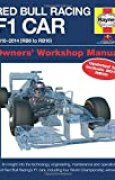 Haynes Red Bull Racing F1 Car 2010-2014 Rb6 to Rb10 Owners' Workshop Manual: An Insight into the Technology, Engineering, Maintenance and Operation of ... Including Four World Championship Winners