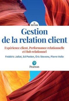 Livres Couvertures de Gestion de la relation client 5e édition : Expérience client, Performance relationnelle et Hub relationnel