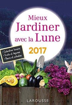 Livres Couvertures de Mieux jardiner avec la lune 2017