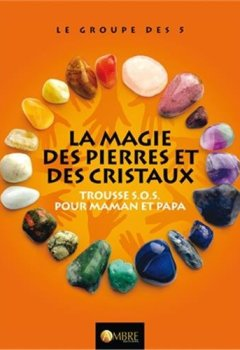 Livres Couvertures de La magie des pierres et des cristaux - Trousse S.O.S. pour maman et papa