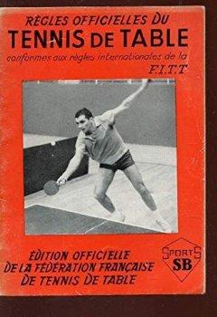 Livres Couvertures de ERGLES OFFICIELLES DU TENNIS DE TABLE - conformes aus regles internationales de la F.I.T.T..