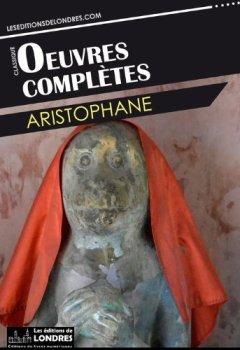 Oeuvres complètes d'Aristophane de Indie Author