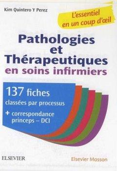 Livres Couvertures de Pathologies et thérapeutiques en soins infirmiers: 137 fiches pour ESI et infirmiers
