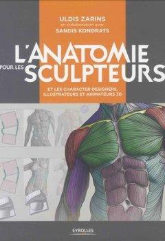 Livres Couvertures de L'anatomie pour les sculpteurs: et les character designers, illustrateurs et animateurs 3D