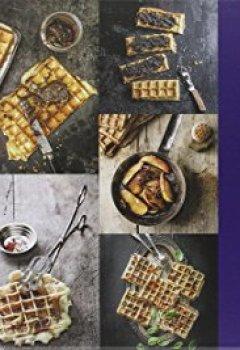Livres Couvertures de Coffret Happy gaufres: 30 recettes sucrées et salées à réaliser sans gaufrier