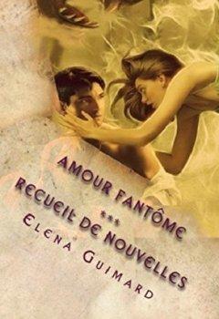 Livres Couvertures de Amour Fantôme: Recueil de nouvelles