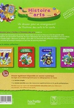 Livres Couvertures de Les Dossiers Hachette Histoire Cycle 2 - Histoire des Arts - Livre de l'élève - Ed. 2013