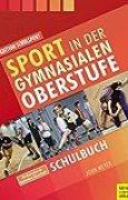 Sport in der gymnasialen Oberstufe: Schulbuch (Edition Schulsport, Band 33)
