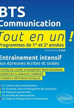Telecharger BTS Communication Tout en un Programmes de 1re et 2e Années de Olivia Trotel
