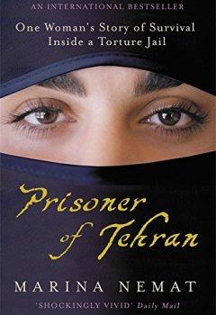 Livres Couvertures de Prisoner of Tehran: One Woman's Story of Survival Inside a Torture Jail