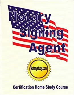 Notary Signing Agent - Certification Home Study Course: Notarystudy.com: 9780977392414: Amazon ...