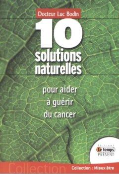 Livres Couvertures de 10 solutions naturelles pour aider à guérir du cancer