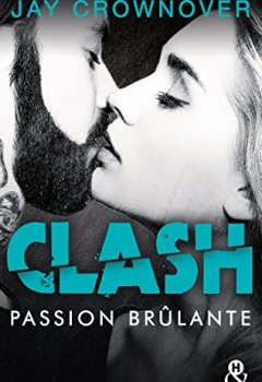 Livres Couvertures de Clash T1 : Passion brûlante : Après la série Marked Men