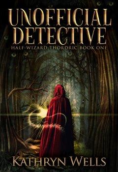 Livres Couvertures de Unofficial Detective (Half-Wizard Thordric Book 1) (English Edition)