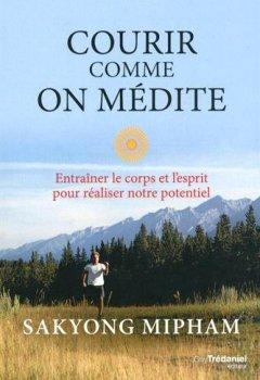Livres Couvertures de Courir comme on médite : Entraîner le corps et l'esprit pour réaliser notre potentiel
