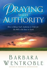 51l15gSl3uL Praying with Authority by Barbara Wentroble $0.99