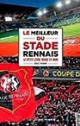 Le meilleur du stade rennais : Le petit livre rouge (et noir)