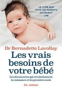 Livres Couvertures de Les Vrais besoins de votre bébé