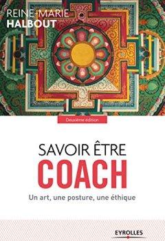 Livres Couvertures de Savoir être coach: Un art, une posture, une éthique